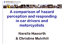 A Comparison of Hazard Perception and Responding in Car Drivers and Motorcyclists, Slides